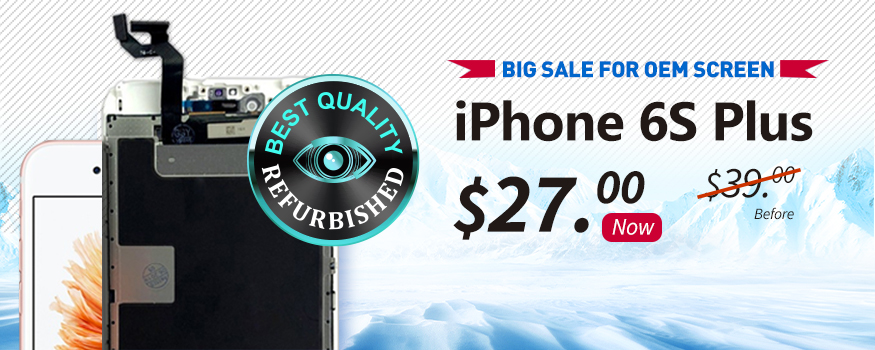 Big Sale! OEM Screen for iPhone 6S Plus only $27